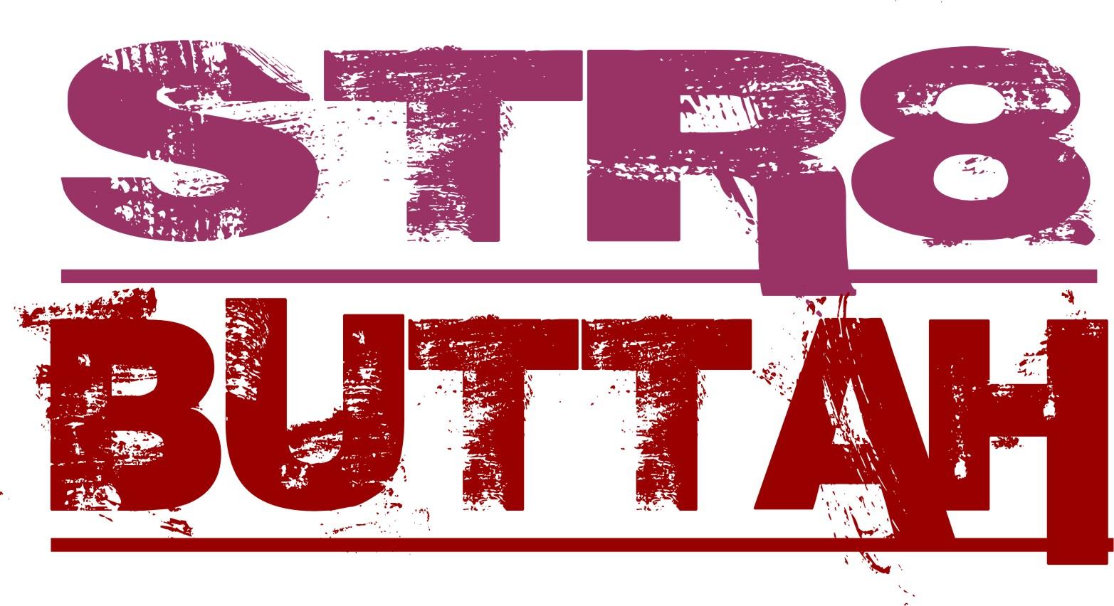 STR8 Buttah