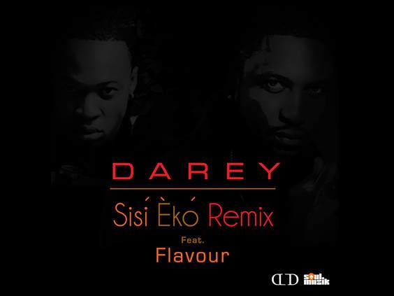 Darey Sisi Eko Darey ft Flavour   Sisi Eko (Remix)
