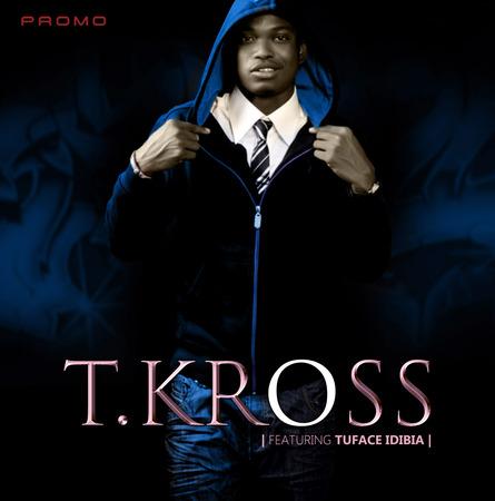 VIDEO Premiere T Kross Ft 2face Idibia