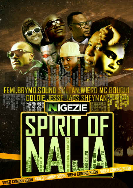 "spirit of naija NIGEZIE Launches ""Spirit Of Naija"" ft. Sheyman, Femi, Brymo, Sound Sultan, Weird Mc, Bouqui, Goldie & Jesse Jagz"