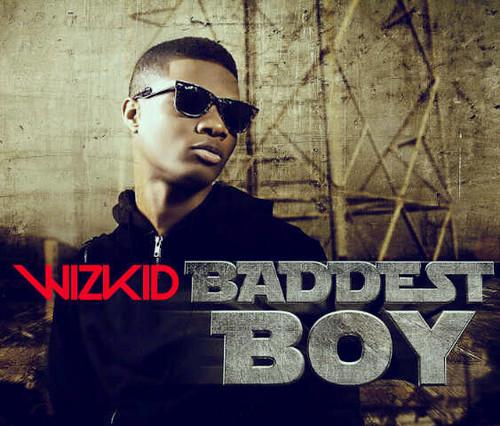 Wizkidbaddestboy Wizkid   Baddest Boy ft Skales
