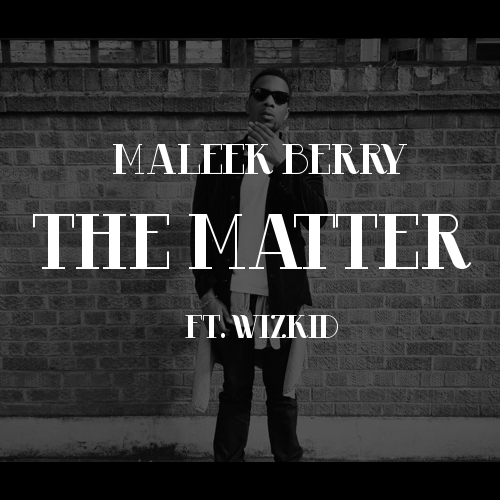 Maleek Berry THE MATTER TEMP ARTWORK