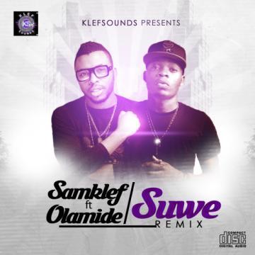 SAMKLEF FT OLAMIDE - SUWE REMIX